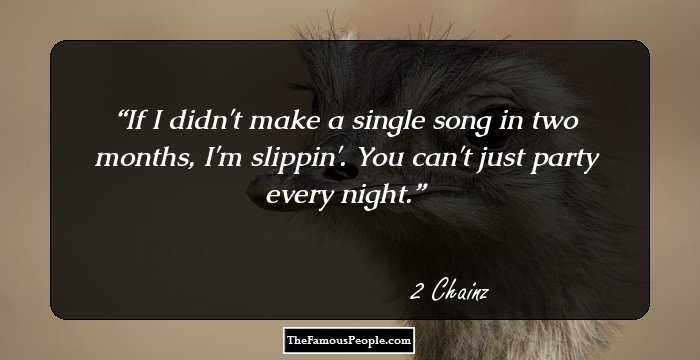 105 Quotes By 2 Chainz That May Evoke You To Find Your True ...