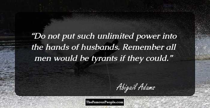 Abigail Adams Quotes Best 32 Powerful Quotesabigail Adams That Reveal Her Mind