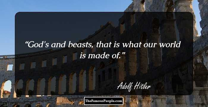 59 Famous Quotes By Adolf Hitler That Give A Glimpse Into