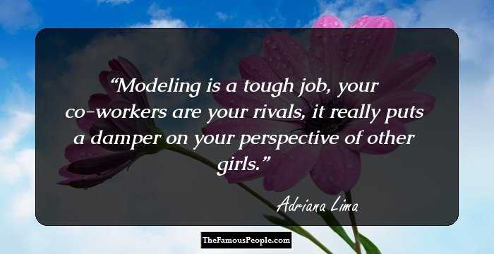83 Famous Quotes By Adriana Lima On Beauty, Work, Love ...