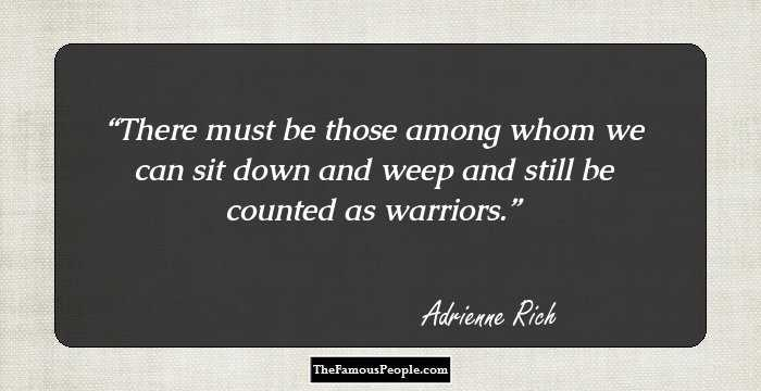 88 Memorable Quotes By Adrienne Rich The Author Of Diving Into The
