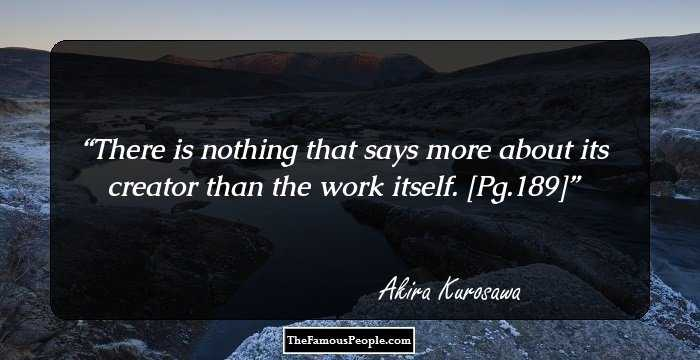 8 Notable Akira Kurosawa Quotes That Will Make Your Day