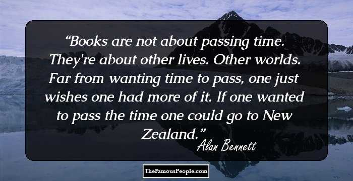 59 Great Quotes By Alan Bennett For The Scenarist In You