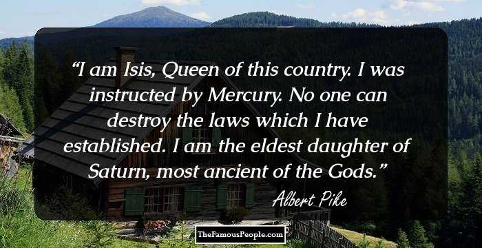 57 Albert Pike Quotes On Death Truth Creation War And Faith