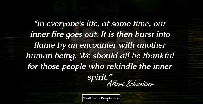 70 Inspiring Quotes By Albert Schweitzer On Gratitude Compassion