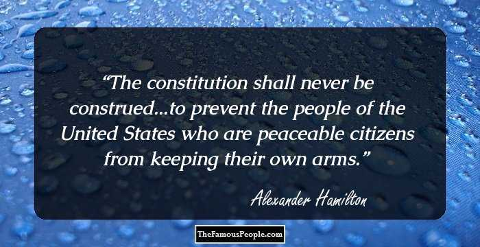 The Treasury Of Quotes | 33 Alexander Hamilton Quotes That Still Hold Significance