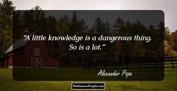 93 Notable Quotes By Alexander Pope The Author Of The Dunciad