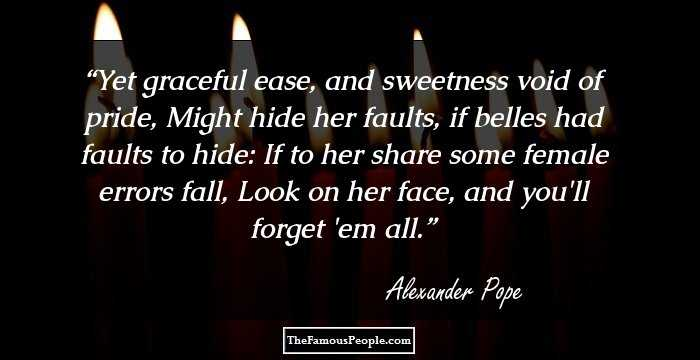 93 Notable Quotes By Alexander Pope, The Author of The Dunciad
