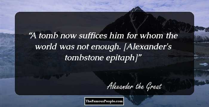 69 Insightful Alexander The Great Quotes That Give Several Life Lessons