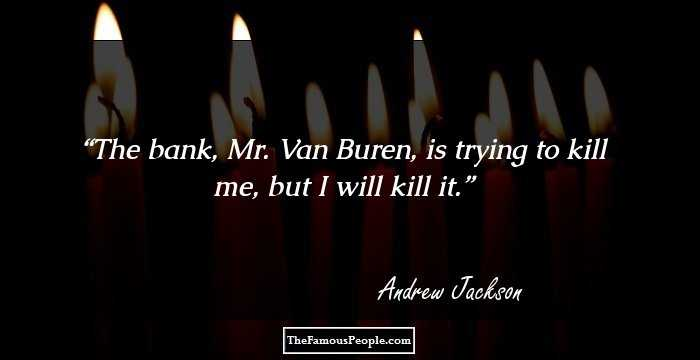 58 Thought Provoking Quotes By Andrew Jackson
