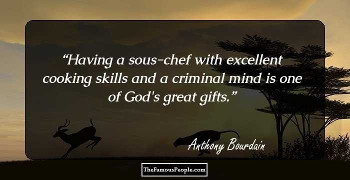 57 Best Quotes By Anthony Bourdain, The Celebrated American Chef