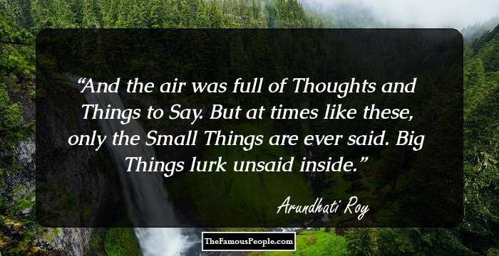 97 Uplifting Quotes By Arundhati Roy That Will Leave You Thinking