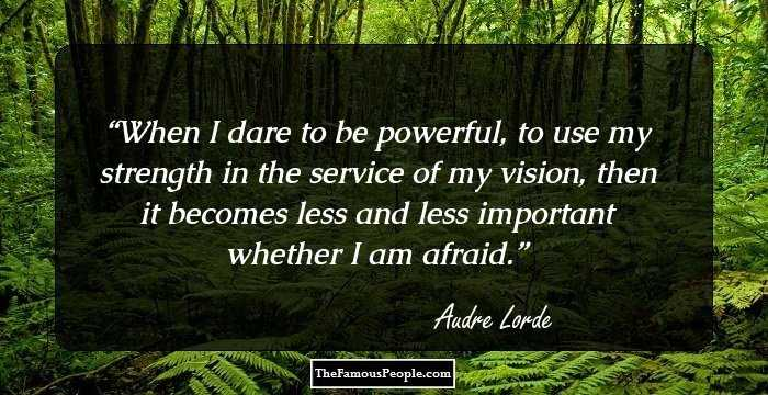 100 Inspirational Quotes By Audre Lorde The Author Of Zami