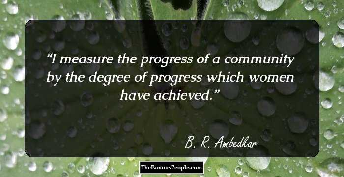 Quotes About Progress Delectable 32 Top Brambedkar Quotes That Prove What A Genius He Was