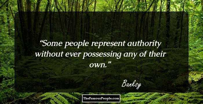great quotes by banksy the distinguished british graffiti artist