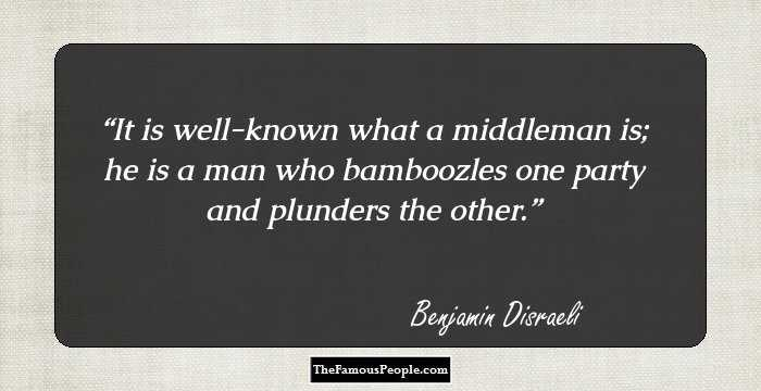 88 Famous Quotes By Benjamin Disraeli The Author Of Two Nations