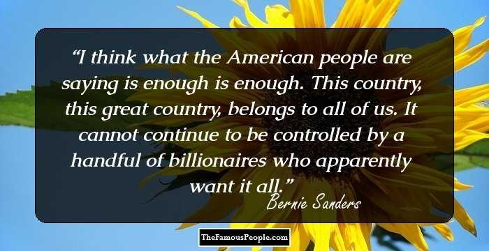 Bernie Sanders Quotes | 240 Notable Quotes By Bernie Sanders That You Can Count On