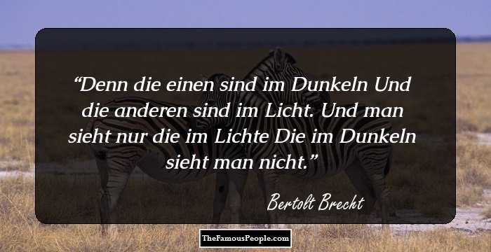 88 Famous Quotes By Bertolt Brecht The Author Of Life Of
