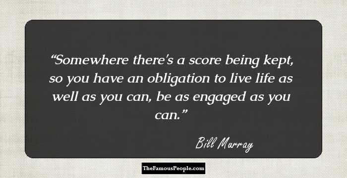 56 Mind Blowing Quotes By Bill Murray That Will Make Your Day