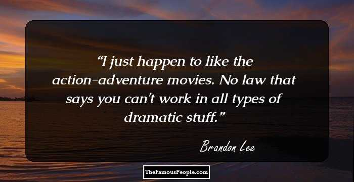 16 Mind Blowing Quotes By Brandon Lee