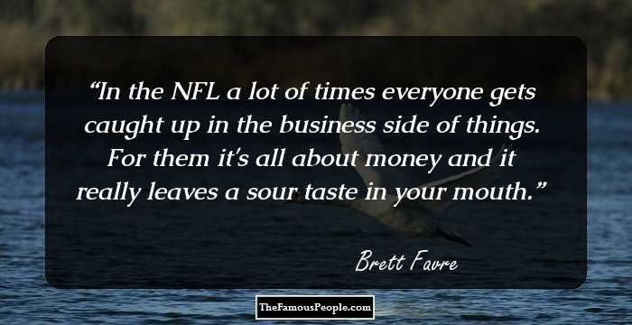 Leaves Are Turning And Brett Favre Is >> 89 Top Brett Favre Quotes To Inspire You Today