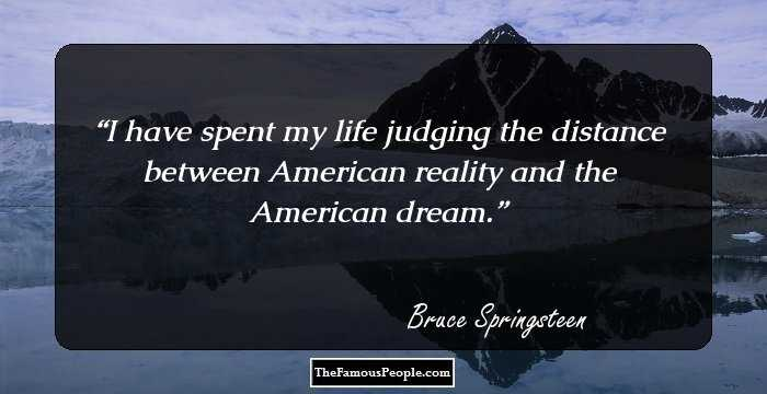 170 Top Quotes By Bruce Springsteen That You Dont Want To Miss