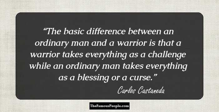 37 Uplifting Quotes By Carlos Castaneda That Will Foster New Gusto In You