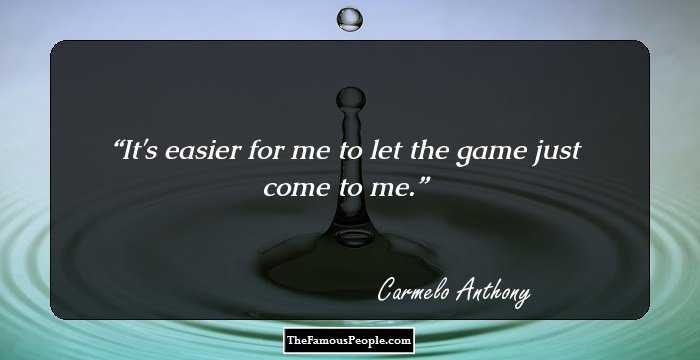 meet 6d0f8 97eb0 94 Memorable Quotes By Carmelo Anthony That Embody His Persona