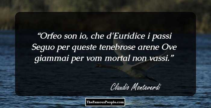 claudio monteverdi essay Many of the greatest operas raise profound questions of political philosophy  claudio monteverdi's operas portray the ruthless political intrigue.