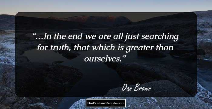 100 Insightful Quotes By Dan Brown, The Author Of The Da