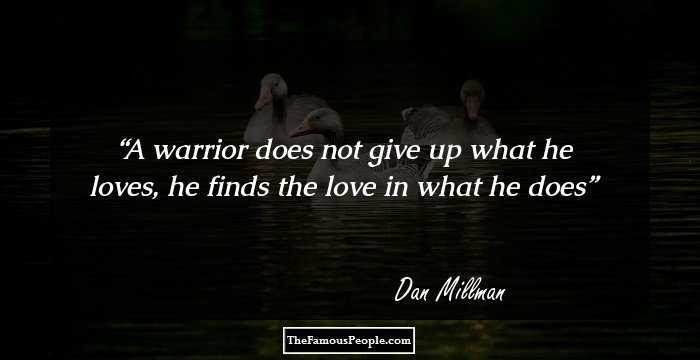 74 Inspiring Quotes By Dan Millman That Will Amplify Your Persona