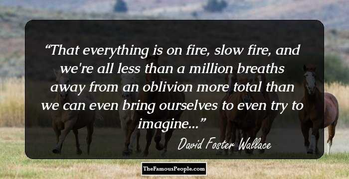 100 Great Quotes By David Foster Wallace That Will Help You