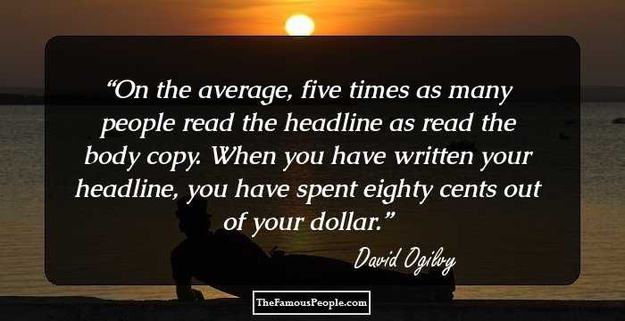 David Ogilvy Quotes Entrancing 26 Inspiring David Ogilvy Quotes That Give You Business And