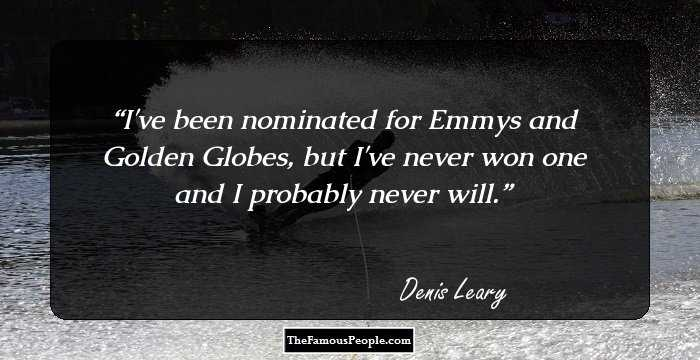 160 Great Quotes By Denis Leary With A Speck Of Humor
