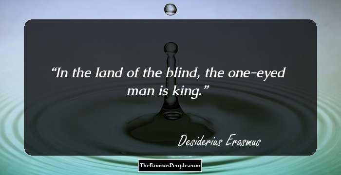 76 Enlightening Quotes By Desiderius Erasmus, The Great
