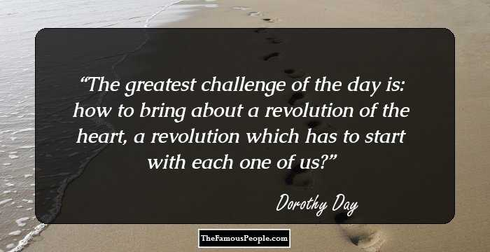 Dorothy Day Quotes 83 Notable Quotes By Dorothy Day, The Founder Of Catholic Worker  Dorothy Day Quotes