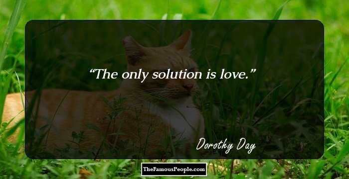 83 notable quotes by dorothy day the founder of catholic worker movement. Black Bedroom Furniture Sets. Home Design Ideas