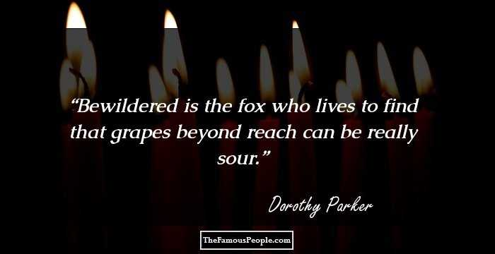 40 Quotes By Dorothy Parker For Cultivating Take No Prisoners Attitude Delectable Dorothy Parker Quotes