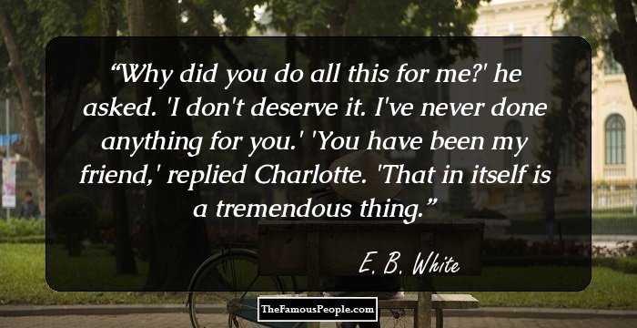 E B White quotes  ThinkExistcom