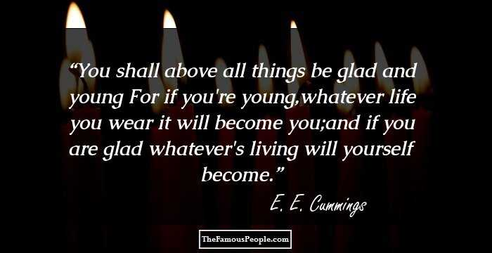 100 Famous Quotes By E.E. Cummings, The Author of 100 ...