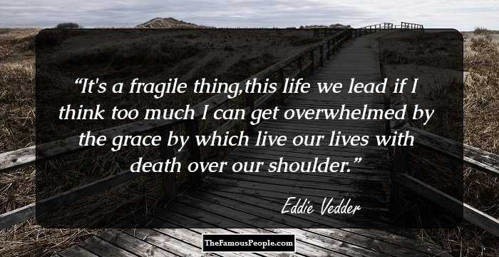 19 Notable Quotes By Eddie Vedder That Will Make Your Heart Sing