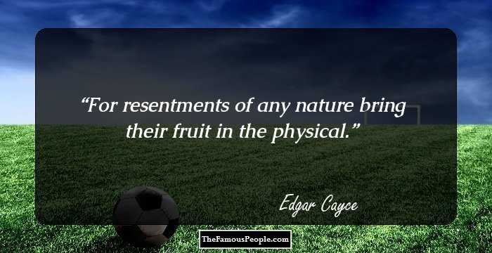 13 Inspiring Quotes By Edgar Cayce That Should Be Learned By