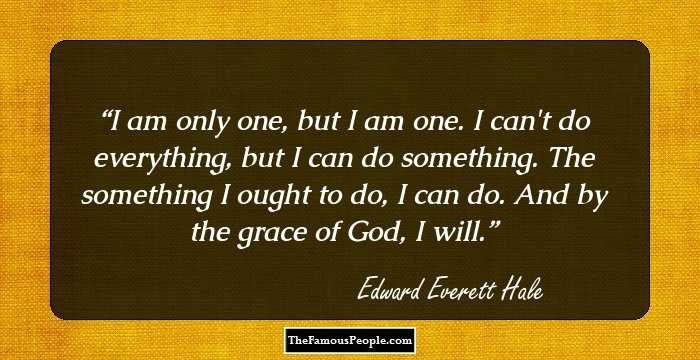 34 Insightful Quotes By Edward Everett Hale The Adherent Of