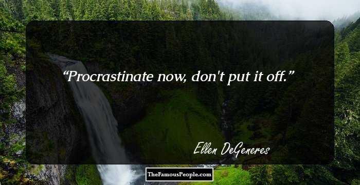 procrastinate now dont put it off