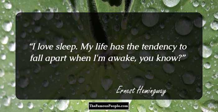 100 Most Famous Quotes By Ernest Hemingway The Author Of The Old