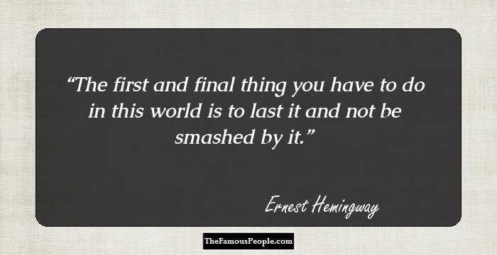 100 Most Famous Quotes By Ernest Hemingway, The Author Of ...