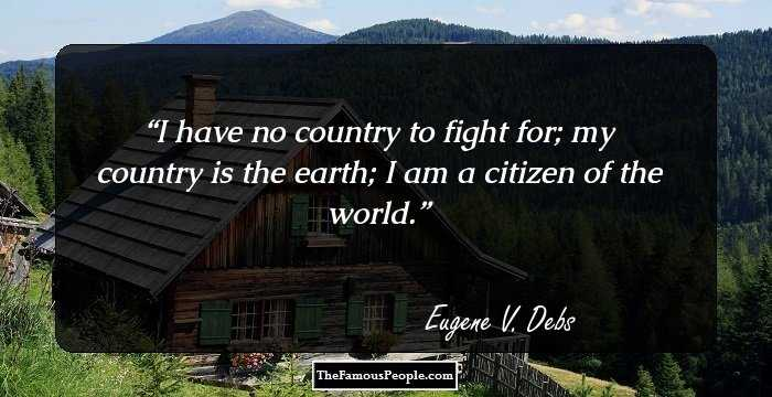 19 Great Quotes By Eugene V Debs The Author Of Labor Freedom