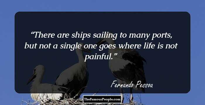 Quotes About Sailing And Life Mesmerizing 94 Inspirational Quotesfernando Pessoa The Author Of The Book