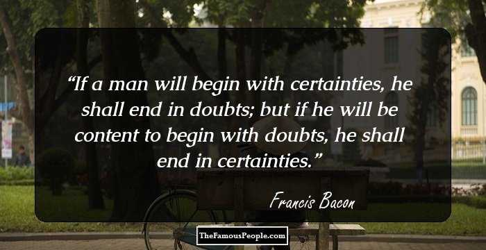 80 Insightful Quotes By Francis Bacon Father Of Empiricism