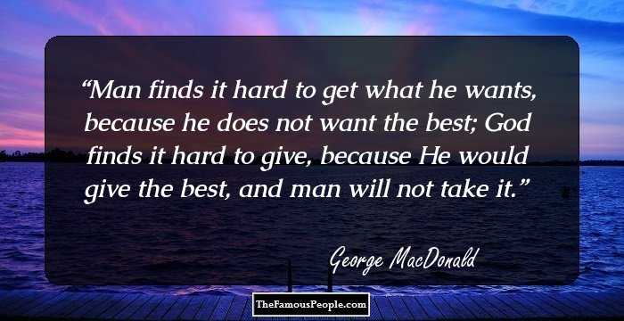 158 Wisest Quotes By George Macdonald Which Will Enrich Your Life